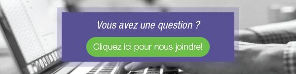 Vous avez une question? Cliquez ici pour nous joindre.